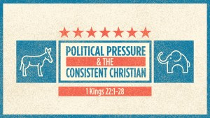Political Pressure & the Consistent Christian