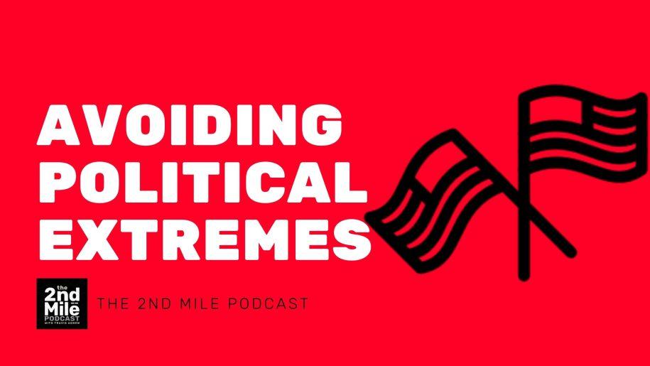 Avoiding Political Extremes