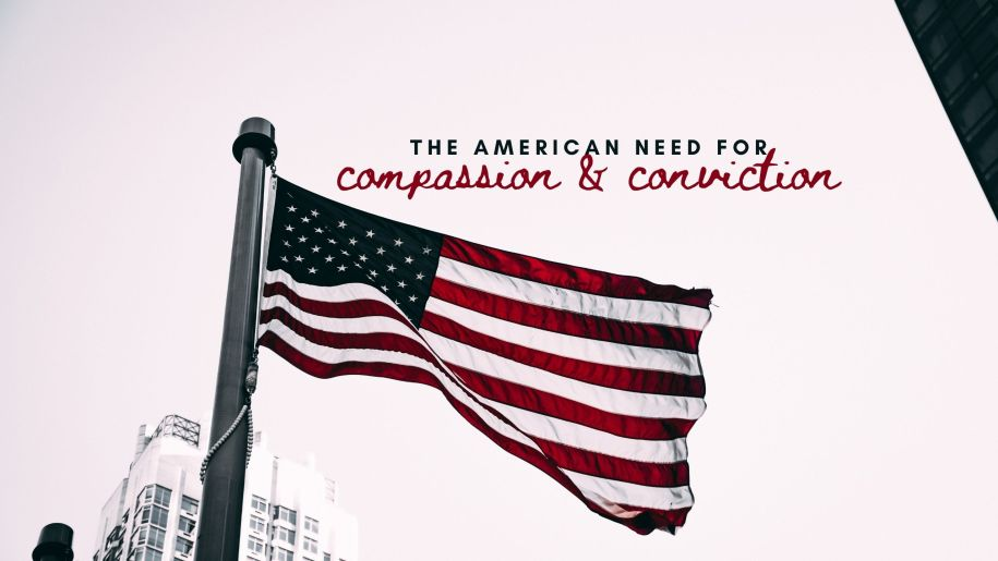 The American Need for Both Compassion and Conviction