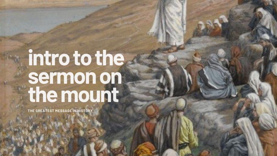 Intro to the Sermon on the Mount