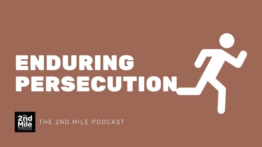 Enduring Persecution