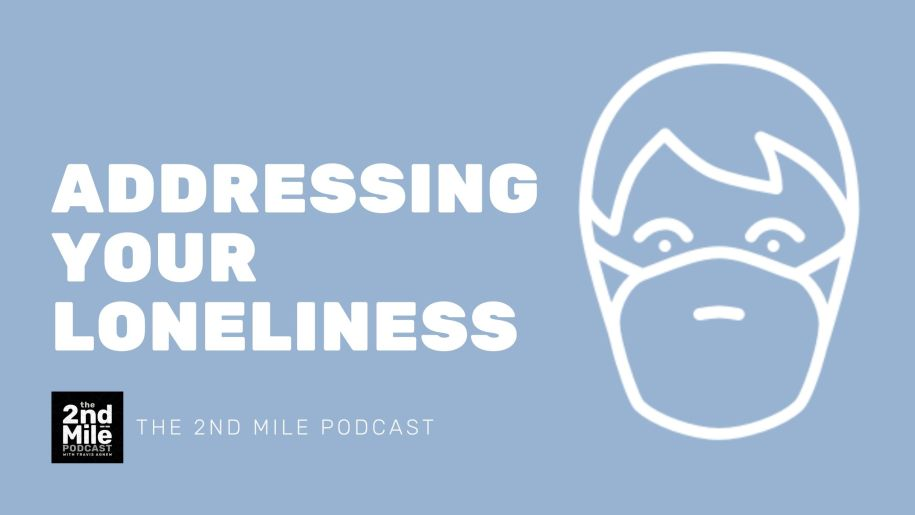 Addressing Your Loneliness