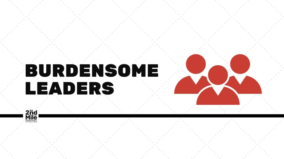 Burdensome Leaders