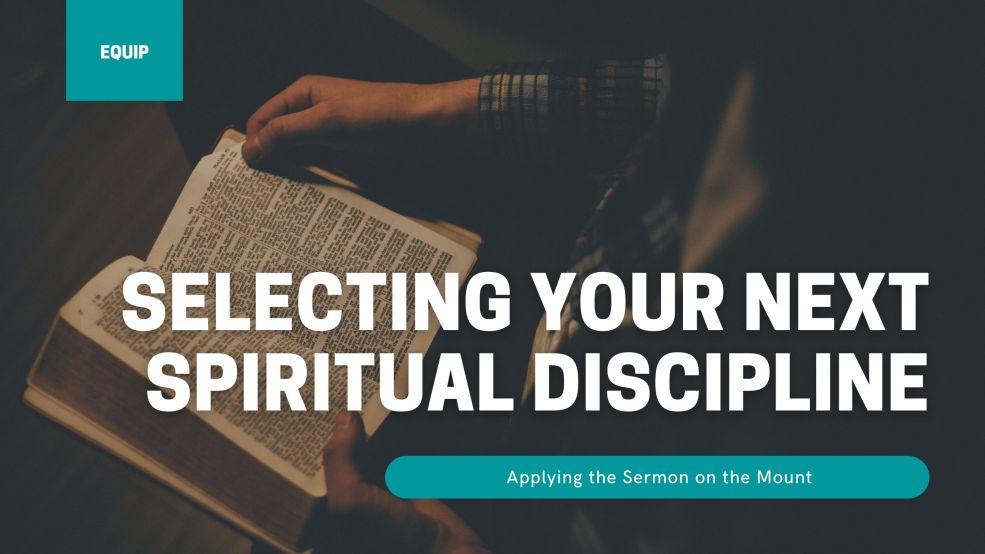 Selecting Your Next Spiritual Discipline