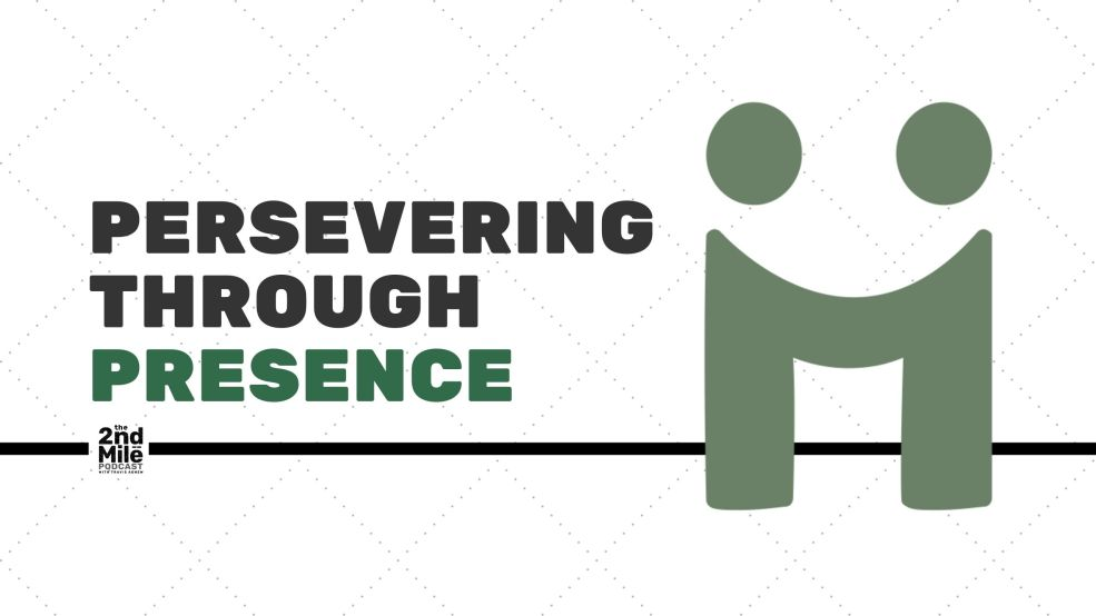 Persevering Through Presence