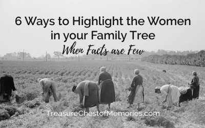6 Ways to Highlight the Women in your Family Tree When Facts are Few