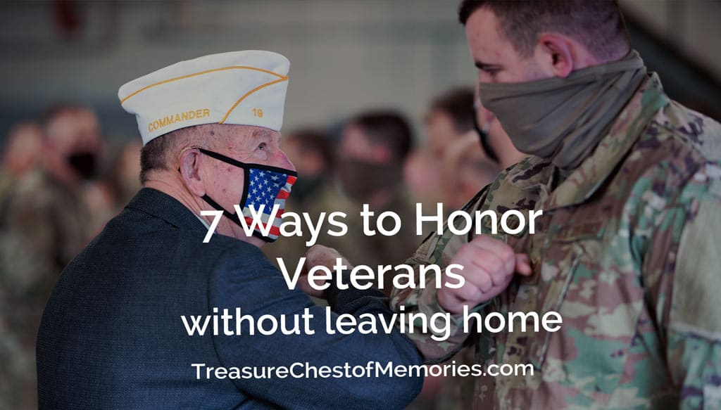 7 Ways to Honor Veterans without Leaving Home