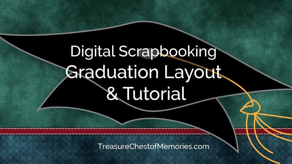 Digital Scrapbooking Graduation Layout & Tutorial