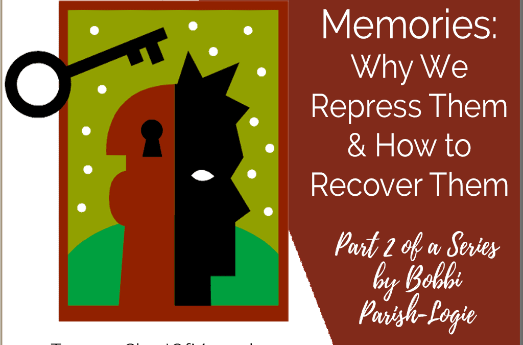 Part 2: How to Recover Repressed Memories