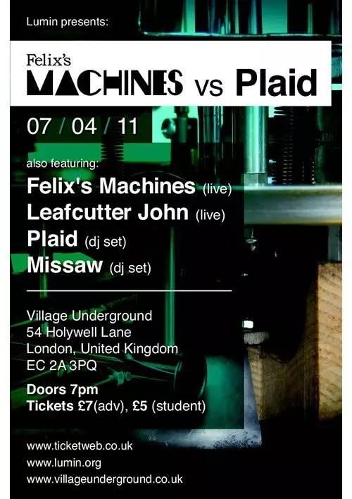 Felix Machines and Plaid