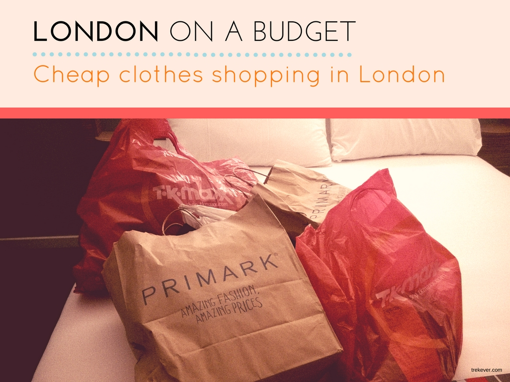 London on a budget - Cheap clothes shopping in London