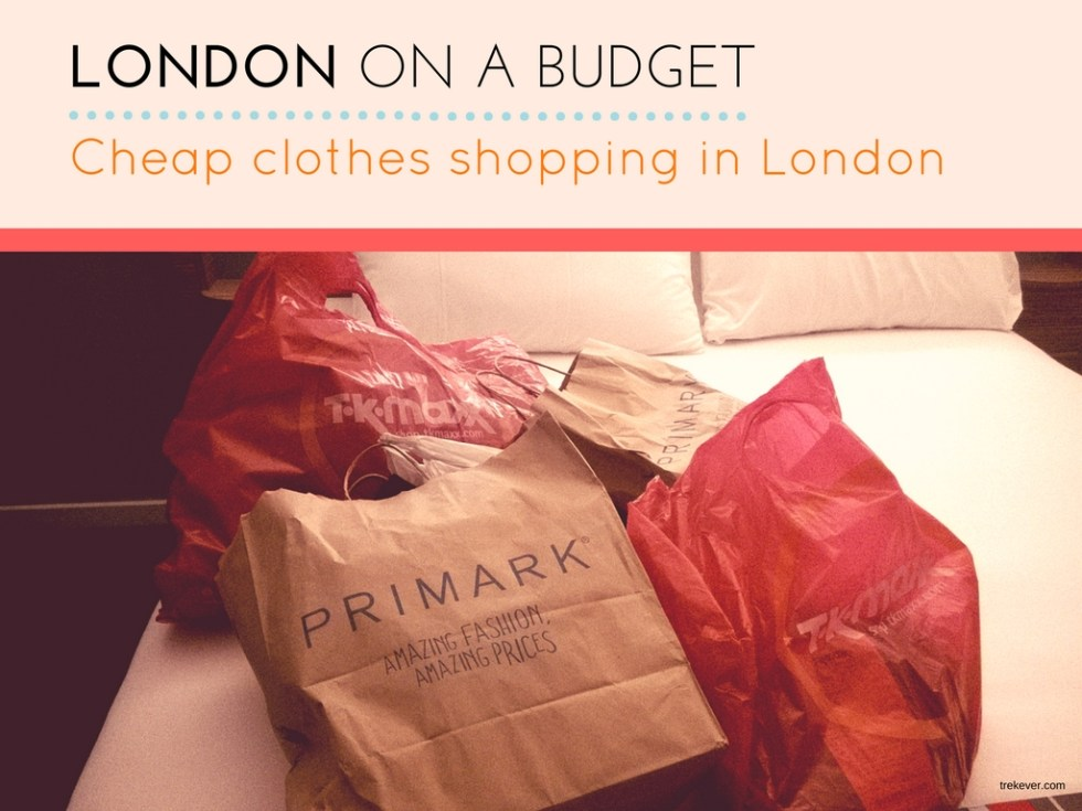 1e6ee2a7ad8 London on a budget  Cheap clothes shopping in London - Trekever
