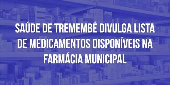 Saúde de Tremembé divulga lista de medicamentos disponíveis na farmácia municipal