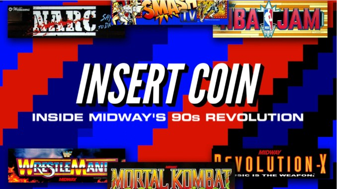 Insert Coin: Inside Midway's '90s Revolution