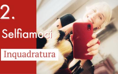 Selfiamoci: inquadratura