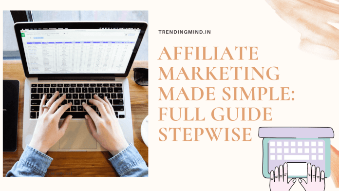 Affiliate Marketing Made Simple: Full Guide Stepwise