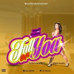 MUSIC: Tmavel – Fall On You Ft. Portrazy