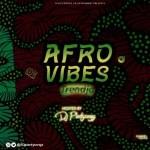 MIXTAPE: DJ PlentySongz – Afro Vibes Mixtape