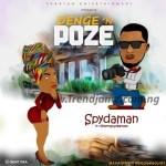 MUSIC: Spydaman – Denge 'N' Poze (Prod. GYC)