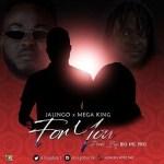 MUSIC: Jalingo – For You Ft. Mega king