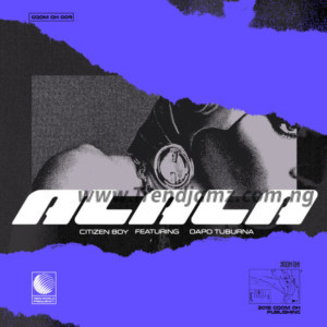 MUSIC: Citizen Boy – Alala Ft. Dapo Tuburna