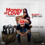 MUSIC: Elkay Ft. Sambo Jaga – Money Or Love (Prod. by Shegzman Beat)