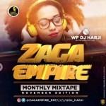 MIXTAPE: ZagaEmpire X WF DJ Harji – ZagaEmpire Monthly Mixtape (November Edition)