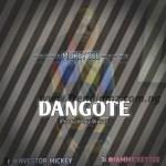MUSIC: Mickey Tee – Dangote