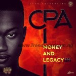 EP: CPA – Money And Legacy EP