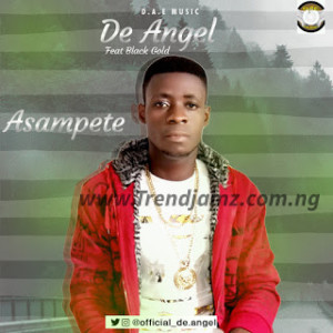 MUSIC: De Angel Ft. Black Gold - Asampete