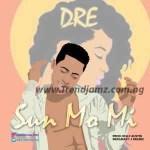 MUSIC: Dre – Sun Mo Mi (Prod. Kelly Austin)