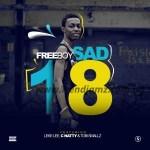 MUSIC: Freeboy – Sad '18 Ft. Leke Lee X C Natty & Tobi Smallz