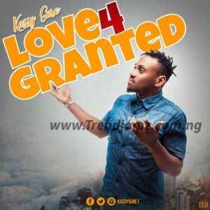 AUDIO & VIDEO: Kassy Sure – Love 4 Granted