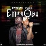 MUSIC: Swagon Ft. Flowizard – Oba Ni Mi