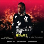 MIXTAPE: Jaystar Rymz Ft. DJ Adarmz & DJ Jhoonzihn – The Uncensored Hype Mix [2nd Edition]