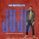 MUSIC: Mr Boycute – Juju (Prod. Mozanger)