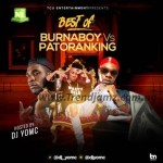 MIXTAPE: DJ YomC – Best Of Burna Boy Vs Patoranking
