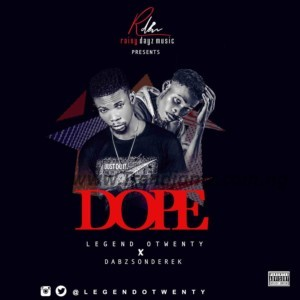 MUSIC: Legend Otwenty Ft. Dabzsonderek – Dope
