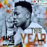 MUSIC: Bams – This Year (Amen)