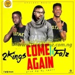 MUSIC: 2kingsGh x Falz – Come Again (Prod. by Dj Smart)