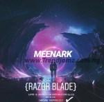 MUSIC: Meenark – Razor Blade