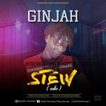 MUSIC: Ginjah – Stew (Oobe)
