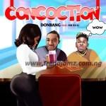 MUSIC: Don Bang – Concoction Ft. Mr. Real