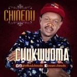 AUDIO & VIDEO: Chinedu – Chukwu Oma