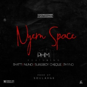 MUSIC: PentHauze Music Ft. Phyno x Rhatti x Nuno x Superboy Cheque – Nyem Space