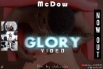 VIDEO: McDow – Glory (Dir. Johnicks)