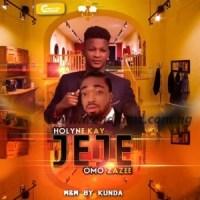 MUSIC: Holyne Kay Ft. Omo Zazee - Jeje