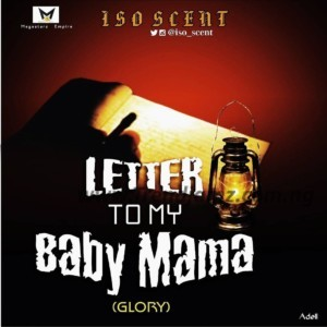 MUSIC: Iso Scent – Letter To My Baby Mama