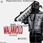 MUSIC: Whary – Walankolo