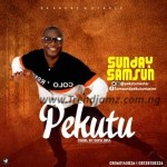 AUDIO/VIDEO: Sunday Samsun – Pekutu